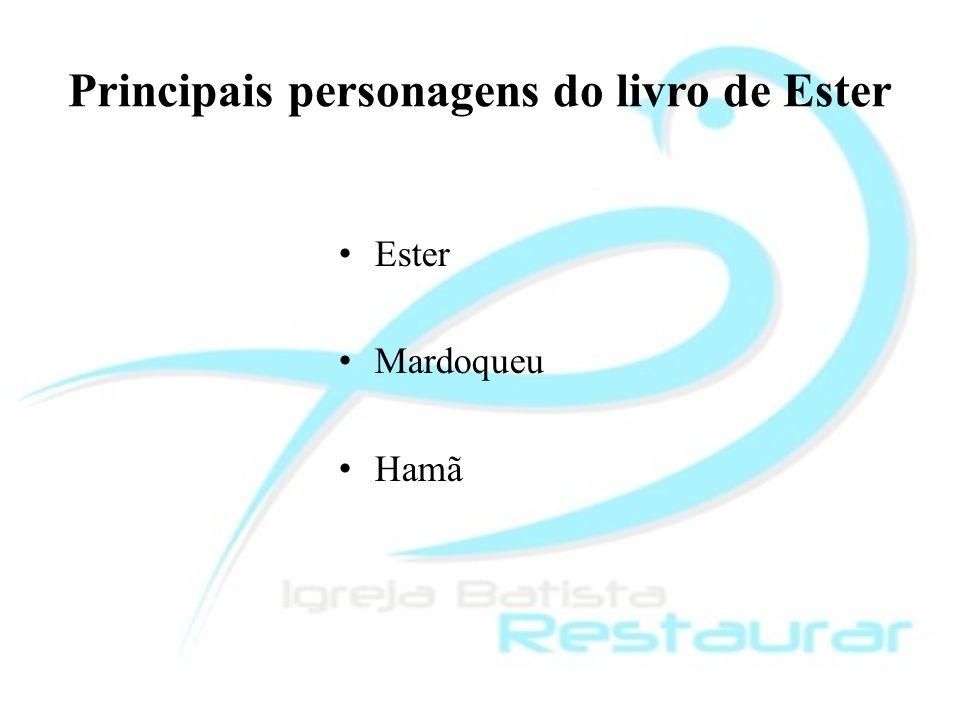 Características de Ester Formosa e modesta-Et 2:15 Cativante -Et 2:9-17, 5:1-3 Obediente-Et 2:10,20 Humilde -Et 4:16 Corajosa -Et 7:6 Leal e persistente-Et 2:22, 8:1,2, 7:3,4