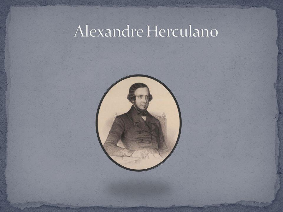Alexandre Herculano de Carvalho e Araújo nasceu em Lisboa a 28 de Março de 1810 e morreu a 13 de Setembro de 1877 devido a uma pneumonia.