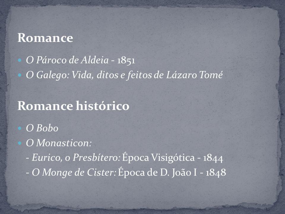 Lendas e narrativas (1.º e 2.º tomo) – 1851 Romance História de Portugal: 1.ª época, desde a origem da monarquia até D.