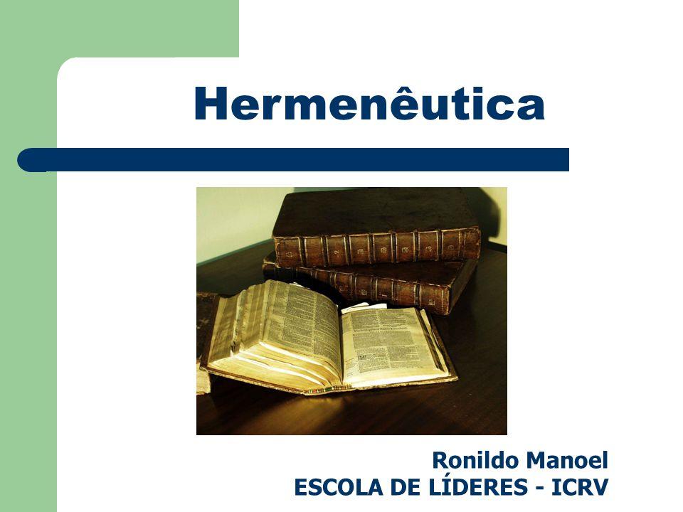 Hermenêutica Ronildo Manoel ESCOLA DE LÍDERES - ICRV