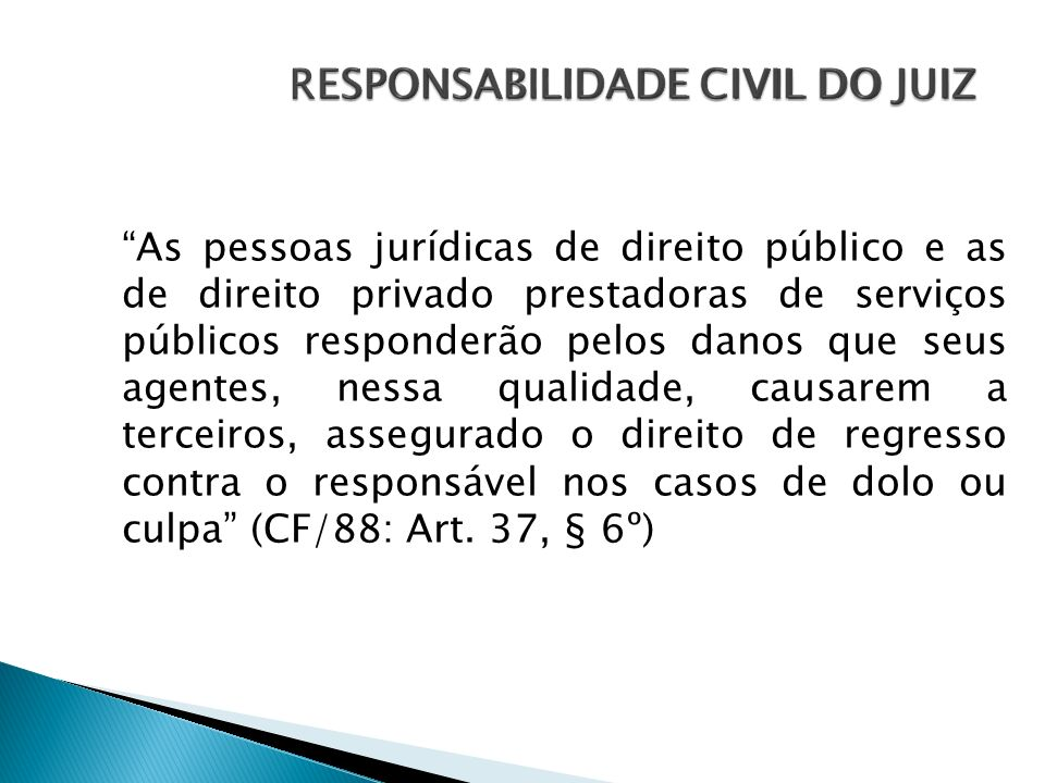 As pessoas jurídicas de direito público e as de direito privado prestadoras de serviços públicos responderão pelos danos que seus agentes, nessa quali
