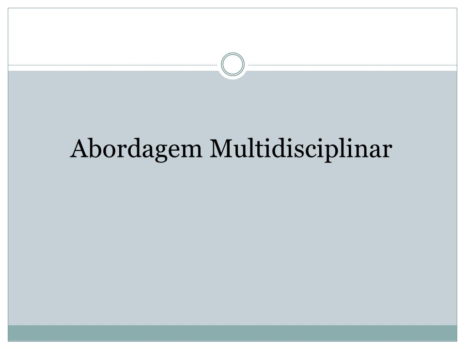 Abordagem Multidisciplinar