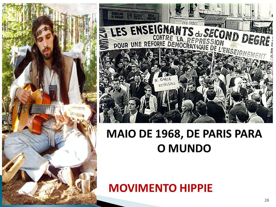 MOVIMENTO HIPPIE MAIO DE 1968, DE PARIS PARA O MUNDO 26