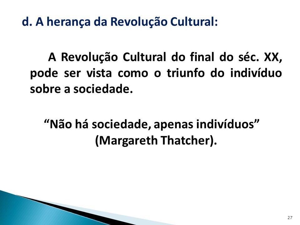 d.A herança da Revolução Cultural: A Revolução Cultural do final do séc.