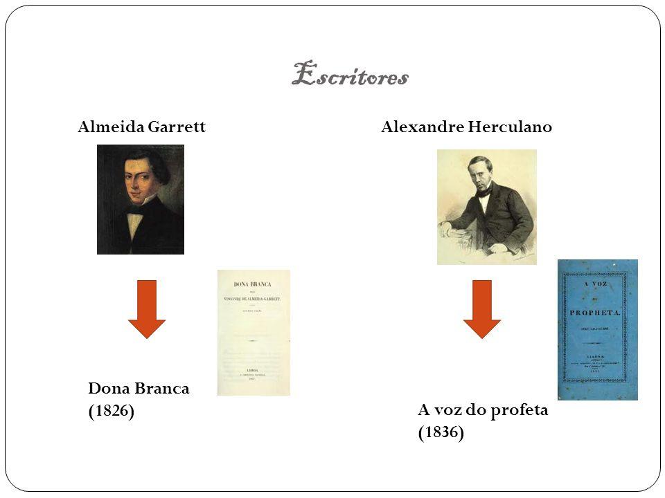 Escritores Almeida GarrettAlexandre Herculano Dona Branca (1826) A voz do profeta (1836)