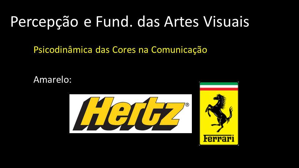 Percepção e Fund. das Artes Visuais Psicodinâmica das Cores na Comunicação Amarelo: