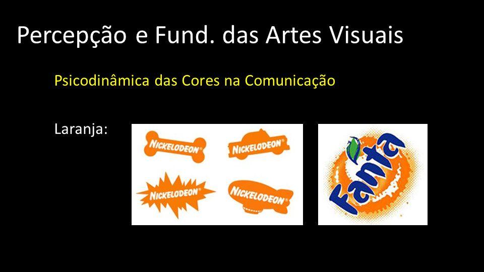 Percepção e Fund. das Artes Visuais Psicodinâmica das Cores na Comunicação Laranja: