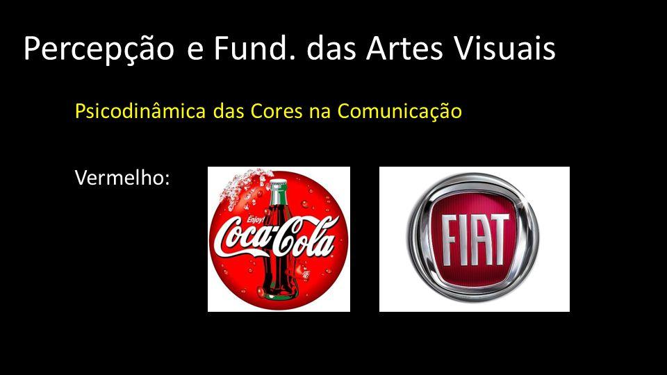 Percepção e Fund. das Artes Visuais Psicodinâmica das Cores na Comunicação Vermelho: