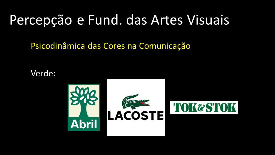 Percepção e Fund. das Artes Visuais Psicodinâmica das Cores na Comunicação Verde: