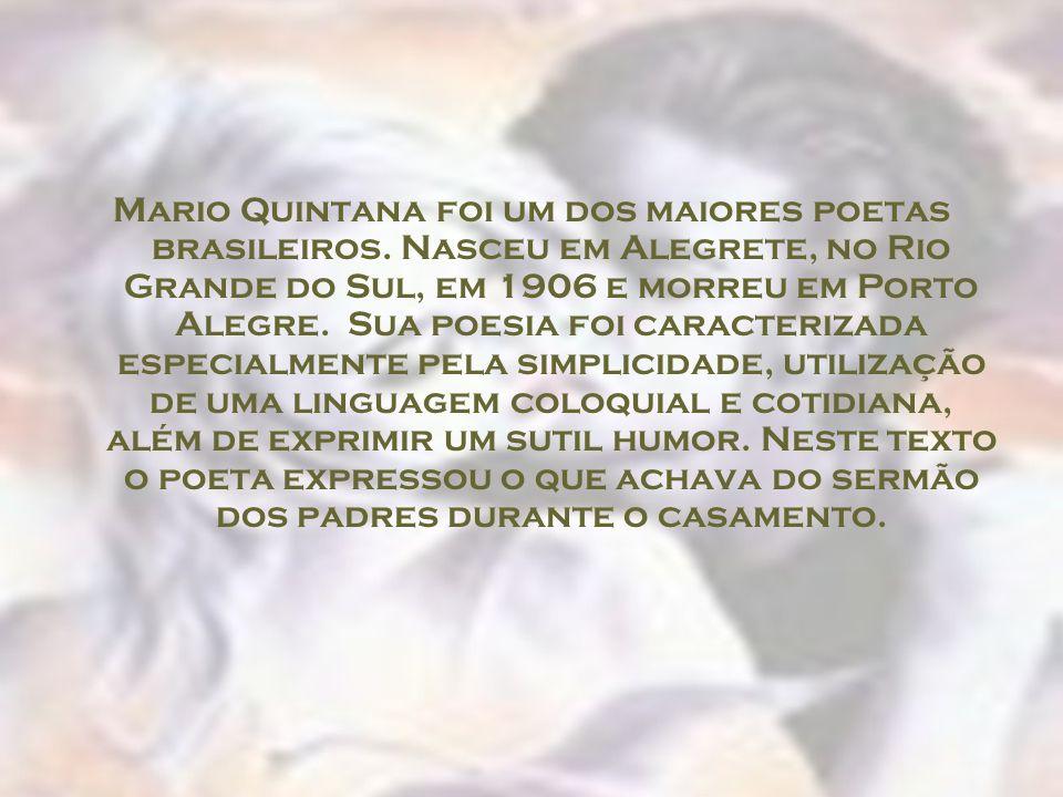 Mario Quintana foi um dos maiores poetas brasileiros.