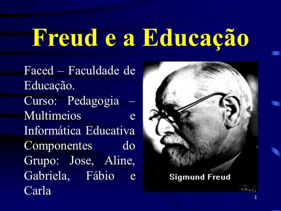 1 Freud e a Educação Faced – Faculdade de Educação.