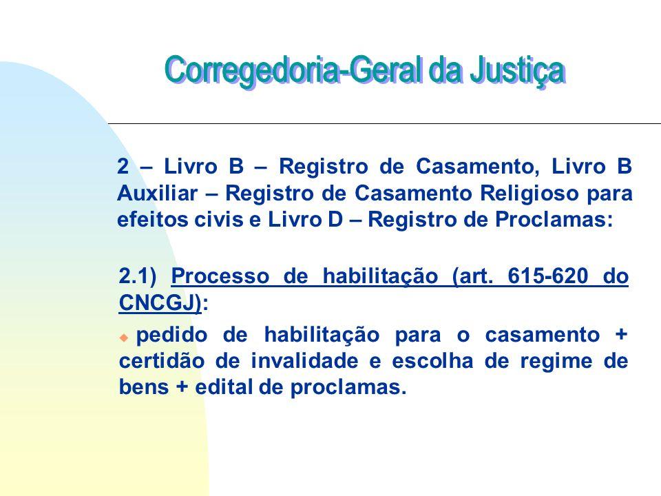 2 – Livro B – Registro de Casamento, Livro B Auxiliar – Registro de Casamento Religioso para efeitos civis e Livro D – Registro de Proclamas: 2.1) Processo de habilitação (art.