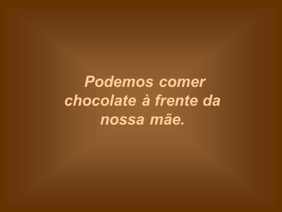 Nunca somos demasiado jovens ou demasiado velhos para comer chocolate