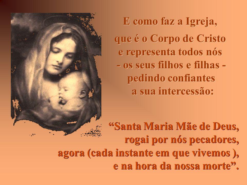 Ave Maria, cheia de graça o Senhor é convosco... Como fez Isabel: Bendita sois vós entre as mulheres, bendito é o fruto do vosso ventre, Jesus. Ave Ma