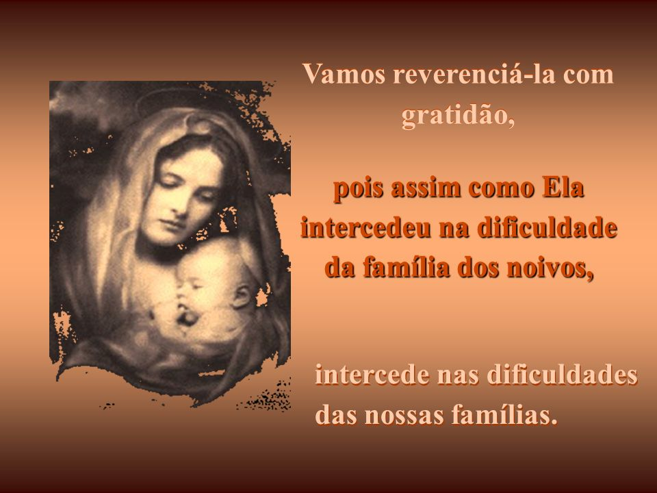 Vamos olhar Maria como João a olhou, e saudá-la como nossa Mãe e Intercessora. Vamos olhar Maria como João a olhou, e saudá-la como nossa Mãe e Interc