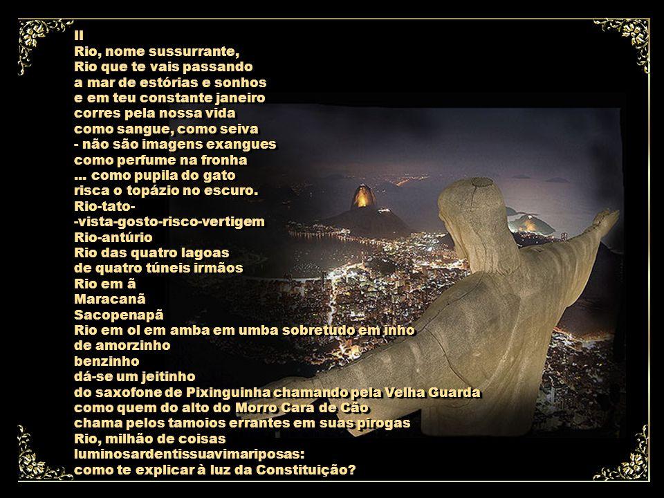 I Guanabara, seio, braço de a-mar: em teu nome, a sigla rara dos tempos do verbo mar.