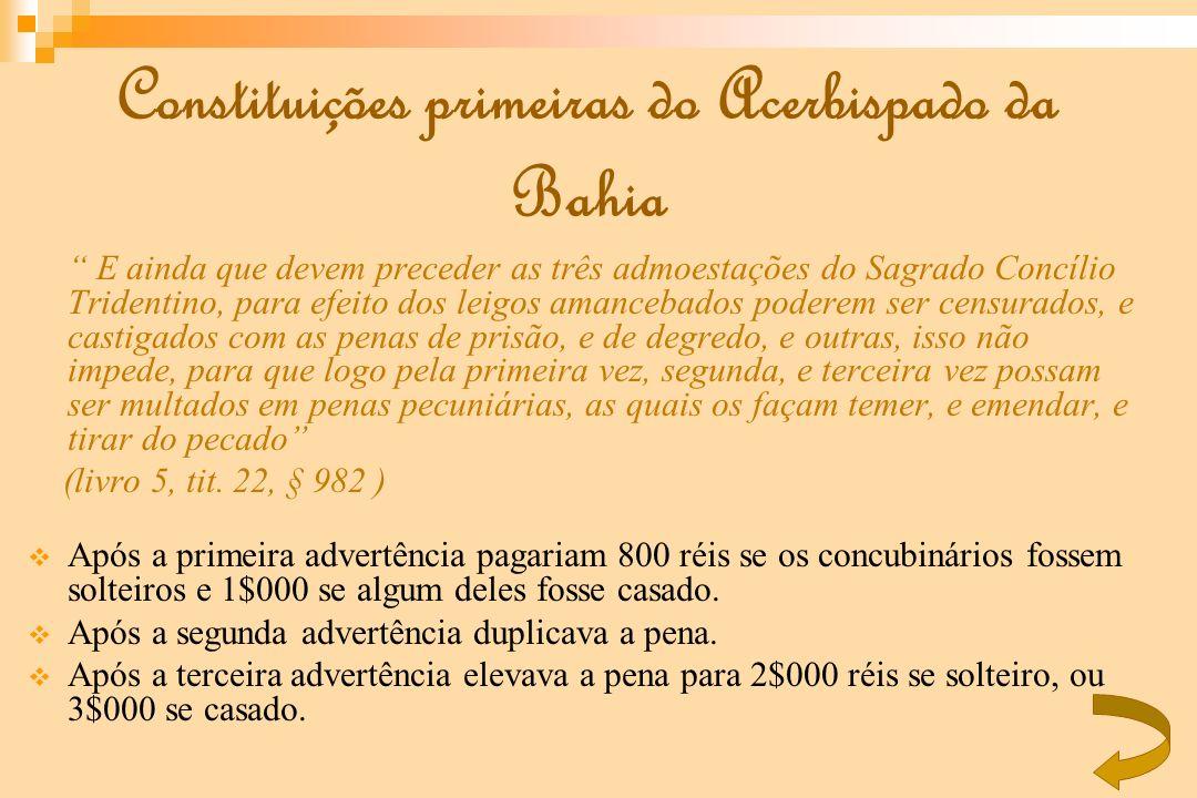 Constituições primeiras do Acerbispado da Bahia E ainda que devem preceder as três admoestações do Sagrado Concílio Tridentino, para efeito dos leigos