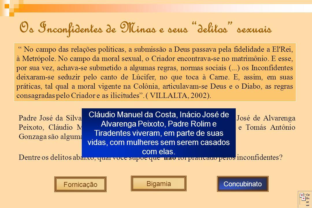 Padre José da Silva Oliveira Rolim, Joaquim José da Silva Xavier, José de Alvarenga Peixoto, Cláudio Manuel da Costa, Cônego Luís Vieira da Silva e To