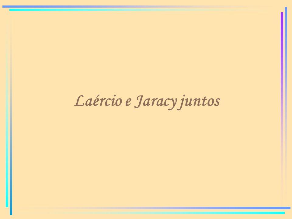 Laércio e Jaracy juntos