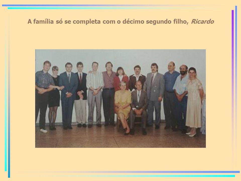 A família só se completa com o décimo segundo filho, Ricardo