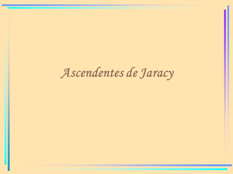 Ascendentes de Jaracy
