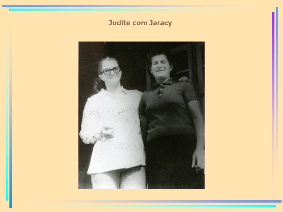 Judite com Jaracy