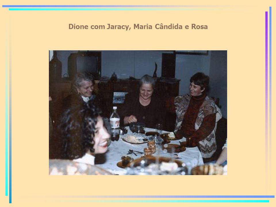 Dione com Jaracy, Maria Cândida e Rosa
