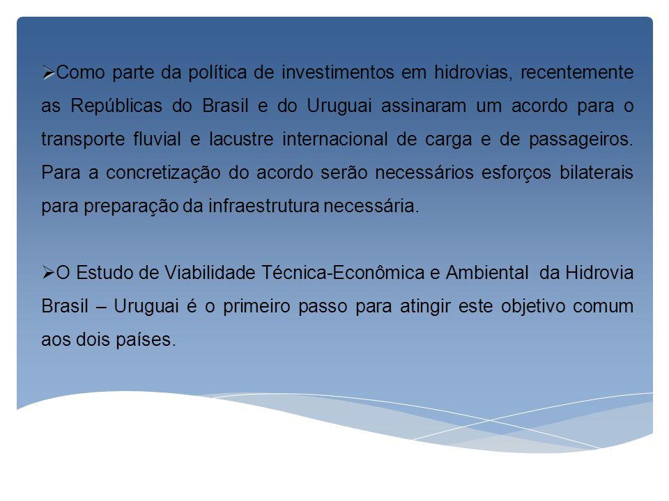 Como parte da política de investimentos em hidrovias, recentemente as Repúblicas do Brasil e do Uruguai assinaram um acordo para o transporte fluvial
