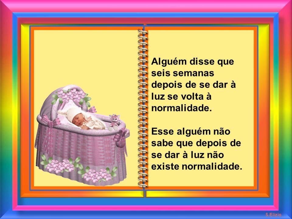 Alguém disse que um filho está no ventre durante nove meses. Esse alguém não sabe que um filho está no coração por toda a vida. S.Elizio