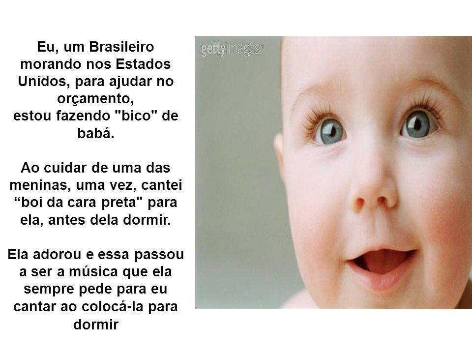 Eu, um Brasileiro morando nos Estados Unidos, para ajudar no orçamento, estou fazendo bico de babá.
