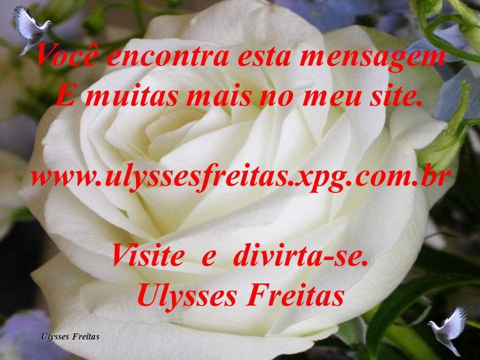 Ulysses Freitas Deus não apressa as sementes: Ele as conhece e respeita-lhes o tempo.