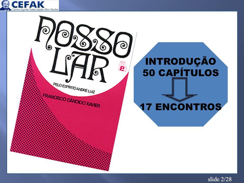 slide 13/28 RECONHECER A IMPORTÂNCIA DA ALIMENTAÇÃO, COMO MEIO DE HARMONIZAÇÃO E EQUILÍBRIO COM FORÇAS SUPERIORES, ADEQUANDO ESTES CONHECIMENTOS AO NOSSO COTIDIANO; CONHECER ALGUNS PROCEDIMENTOS DA ESPIRITUALIDADE EM RELAÇÃO À MANIPULAÇÃO DOS ALIMENTOS; RECONHECER OS PREJUÍZOS PROVOCADOS PELO AMOR PRÓPRIO EXCESSIVO.