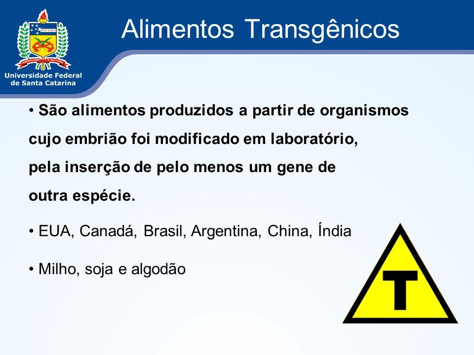 Alimentos Transgênicos São alimentos produzidos a partir de organismos cujo embrião foi modificado em laboratório, pela inserção de pelo menos um gene