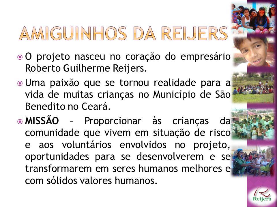 O projeto nasceu no coração do empresário Roberto Guilherme Reijers.