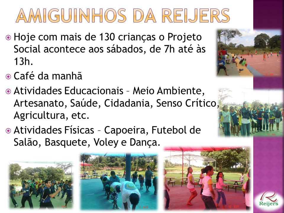 Hoje com mais de 130 crianças o Projeto Social acontece aos sábados, de 7h até às 13h.