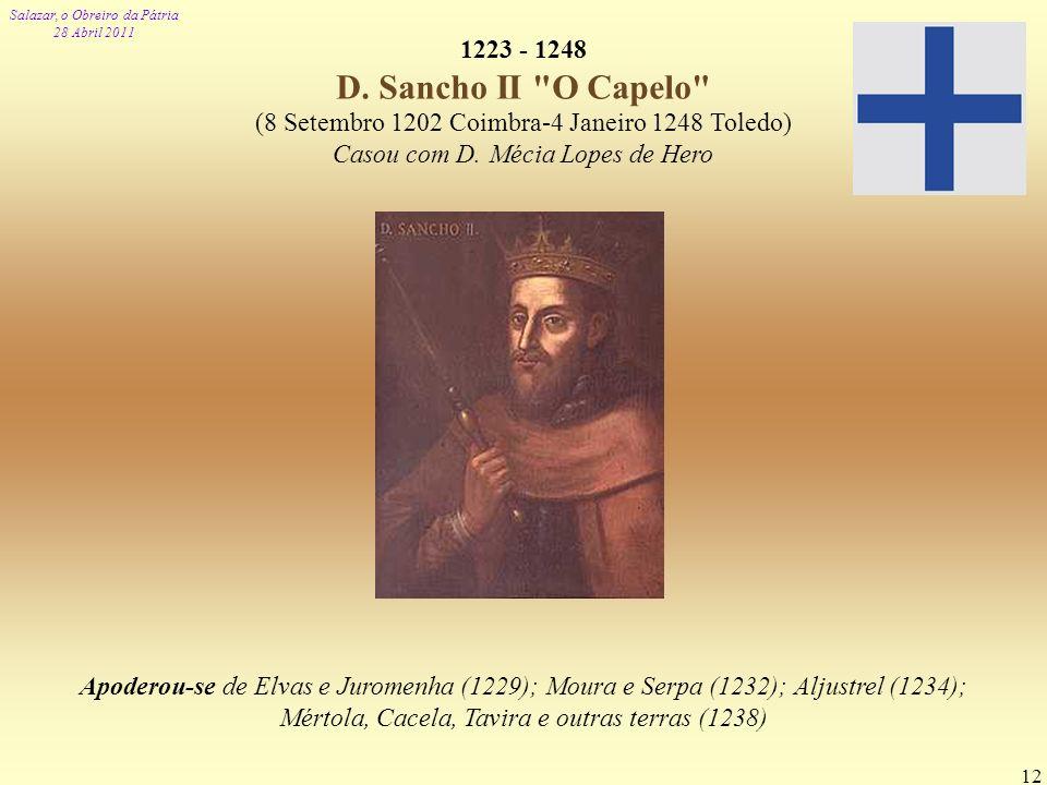 Salazar, o Obreiro da Pátria 28 Abril 2011 12 1223 - 1248 D. Sancho II