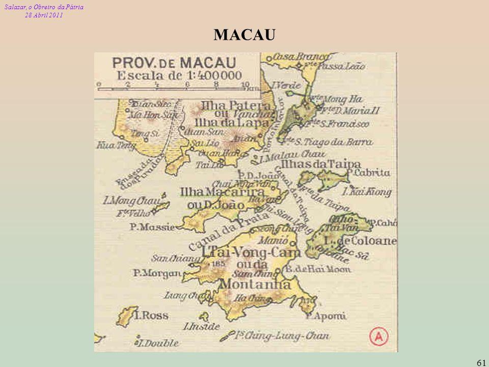 Salazar, o Obreiro da Pátria 28 Abril 2011 61 MACAU