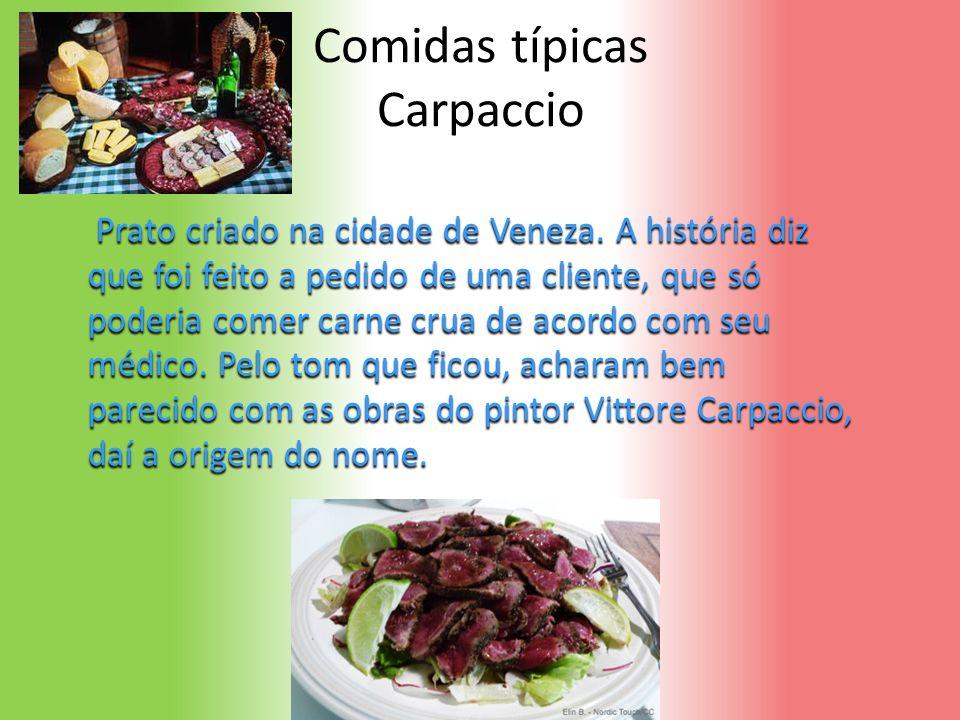 Comidas típicas Carpaccio Prato criado na cidade de Veneza. A história diz que foi feito a pedido de uma cliente, que só poderia comer carne crua de a