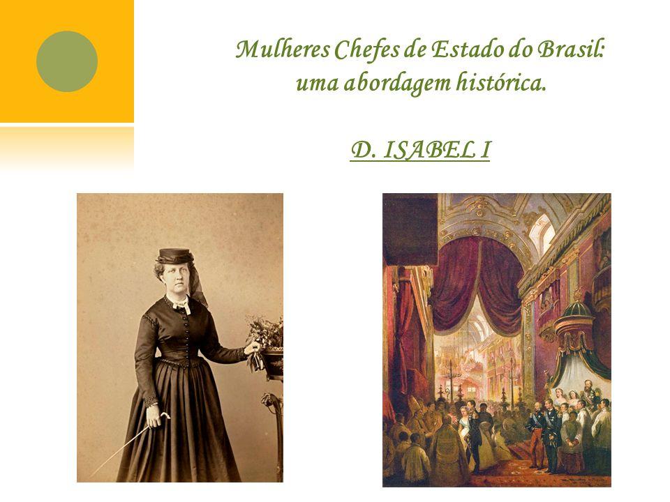 Mulheres Chefes de Estado do Brasil: uma abordagem histórica. D. ISABEL I