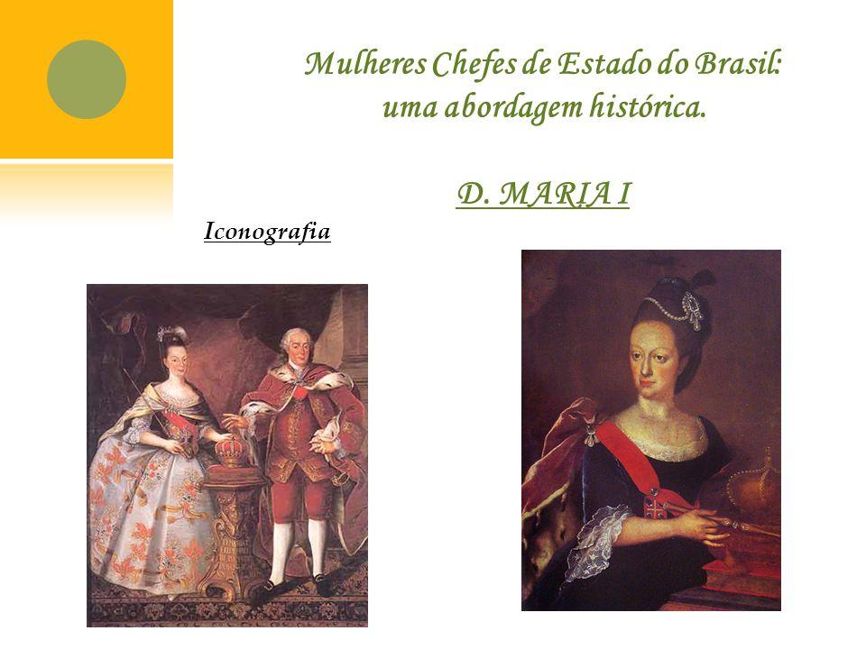 Mulheres Chefes de Estado do Brasil: uma abordagem histórica. D. MARIA I Iconografia