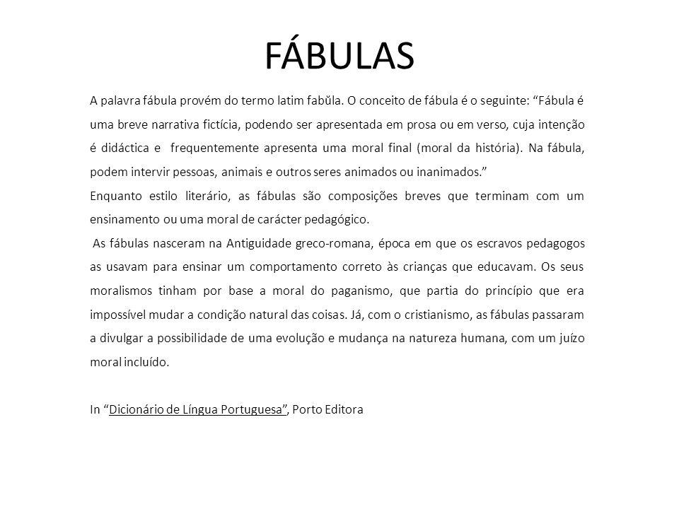 FÁBULAS A palavra fábula provém do termo latim fabŭla.