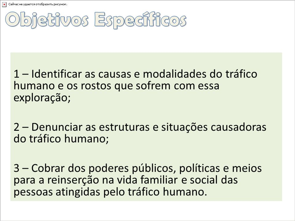 4 – Promover ações de prevenção e de resgate da cidadania das pessoas em situação de tráfico.