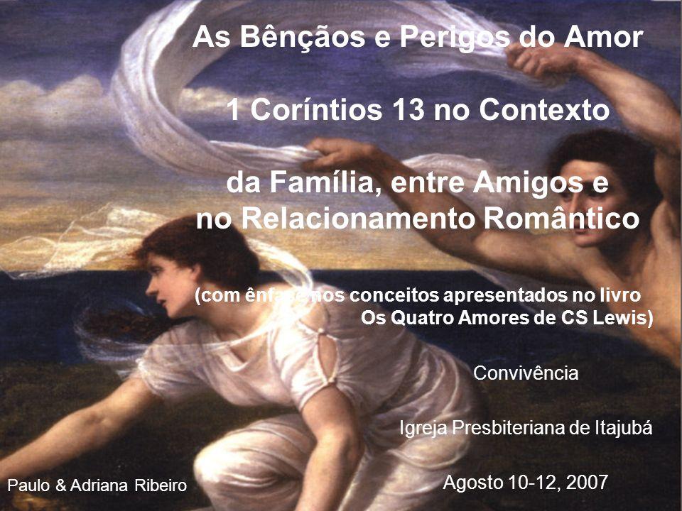 Programa Afeição (sexta, noite) Amizade (sábado, noite) Eros (domingo, manhã) Ágape