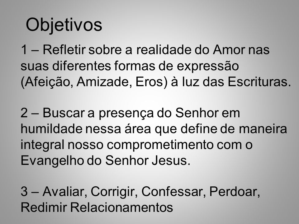 Amor Romântico (Eros) Hierarchy Ephesians 5:25Husbands, love your wives, just as Christ loved the church and gave himself up for her 26to make her holy, cleansing[a] her by the washing with water through the word, 27and to present her to himself as a radiant church, without stain or wrinkle or any other blemish, but holy and blameless.