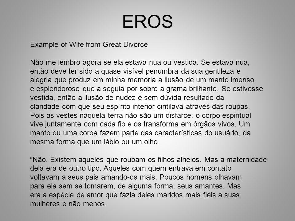 EROS Example of Wife from Great Divorce Não me lembro agora se ela estava nua ou vestida.
