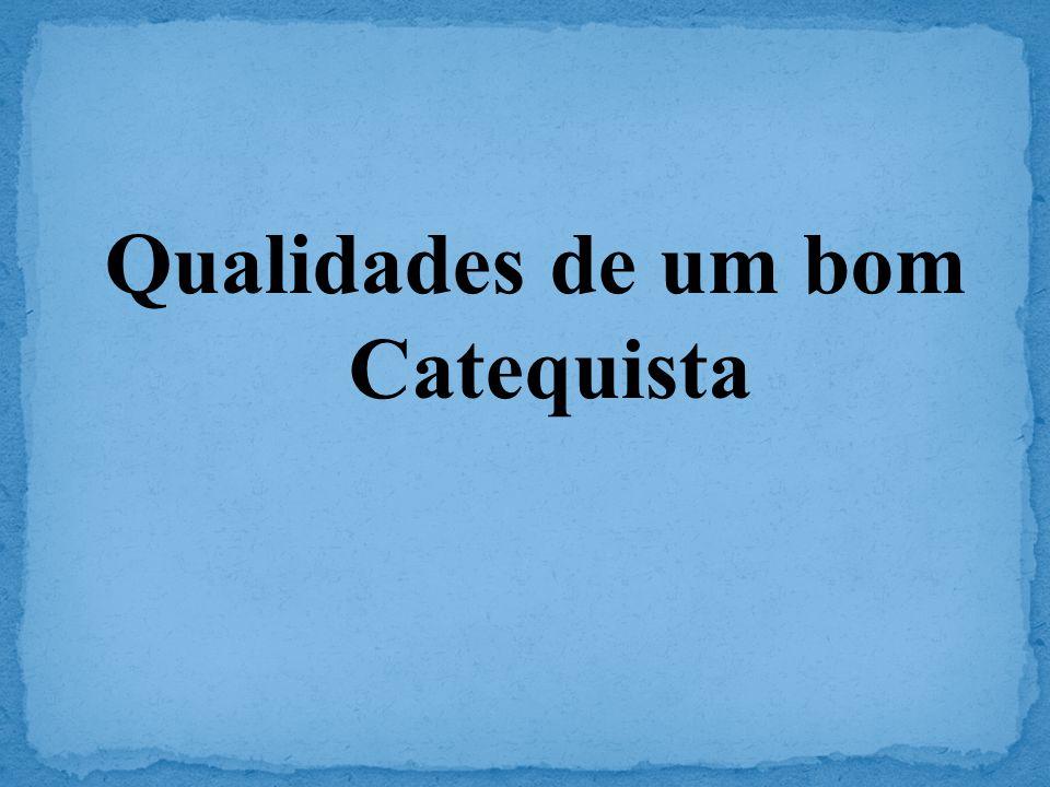 Qualidades de um bom Catequista