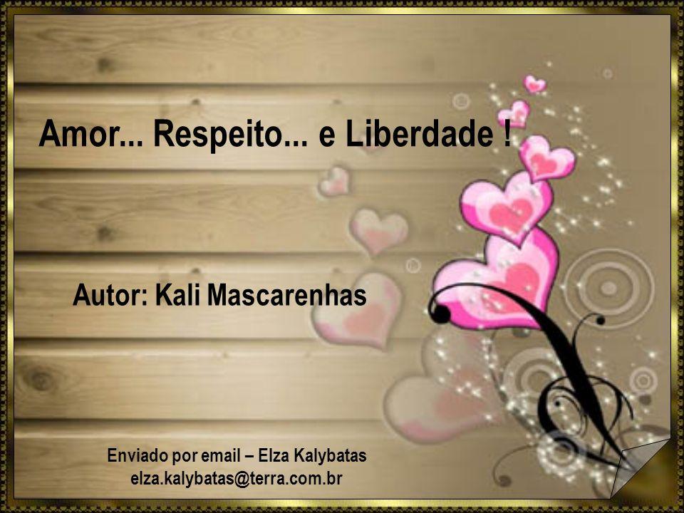 Amor...Respeito... e Liberdade .