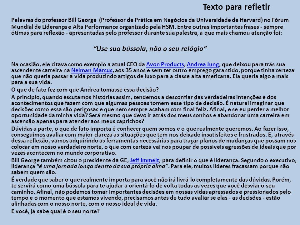 Texto para refletir Palavras do professor Bill George (Professor de Prática em Negócios da Universidade de Harvard) no Fórum Mundial de Liderança e Al
