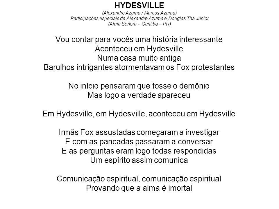HYDESVILLE (Alexandre Azuma / Marcus Azuma) Participações especiais de Alexandre Azuma e Douglas Thá Júnior (Alma Sonora – Curitiba – PR) Vou contar p