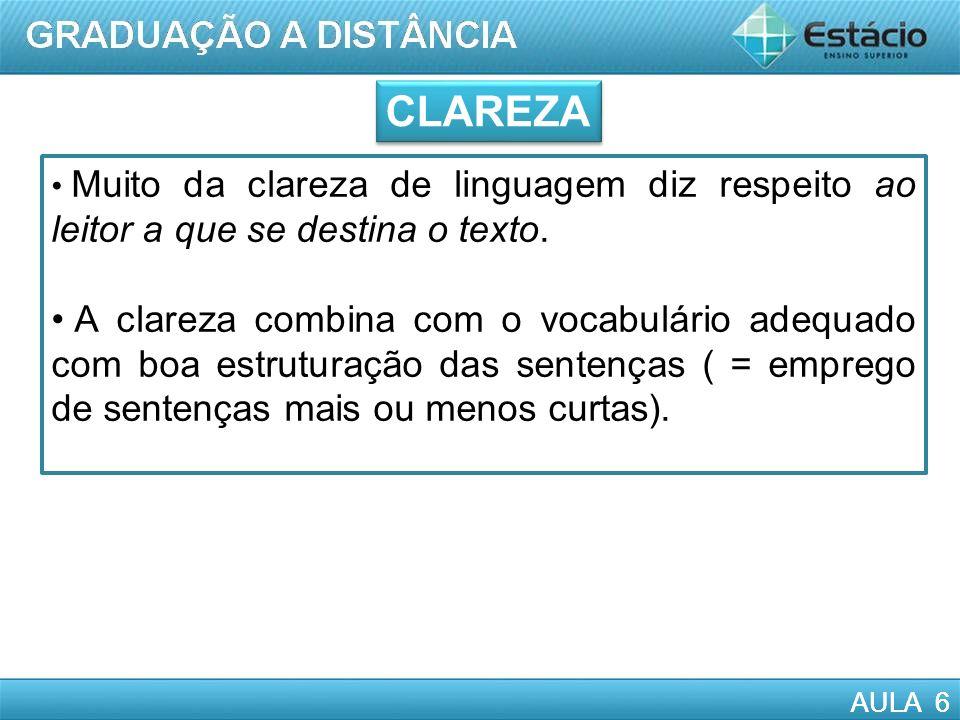 AULA 6 Muito da clareza de linguagem diz respeito ao leitor a que se destina o texto.